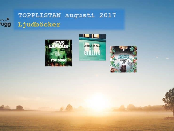 Topplistan Mest sålda ljudböckerna i Sverige augusti 2017